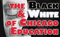 CTU Report: The Black and White of Chicago Education