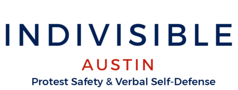 Indivisible Austin Protest Safety and Verbal Self Defense