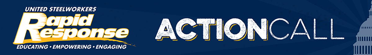 United Steelworkers Rapid Response Action Call