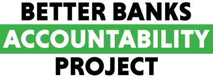 Better Banks Accountability Project