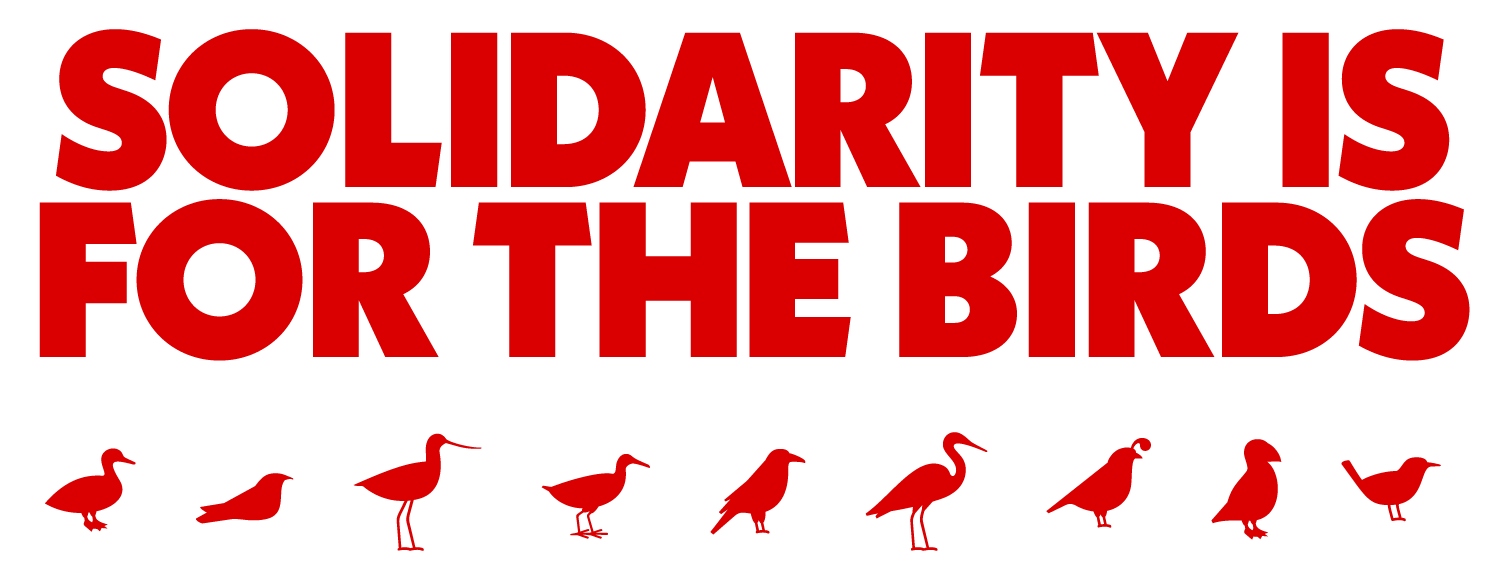 Solidarity if For the Birds